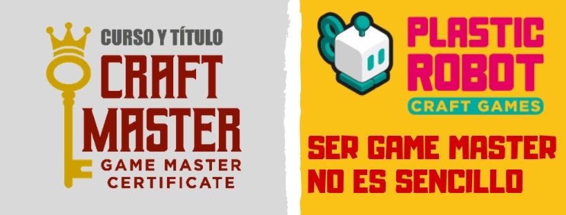 Craft Master Certificate. Ser game master no es sencillo