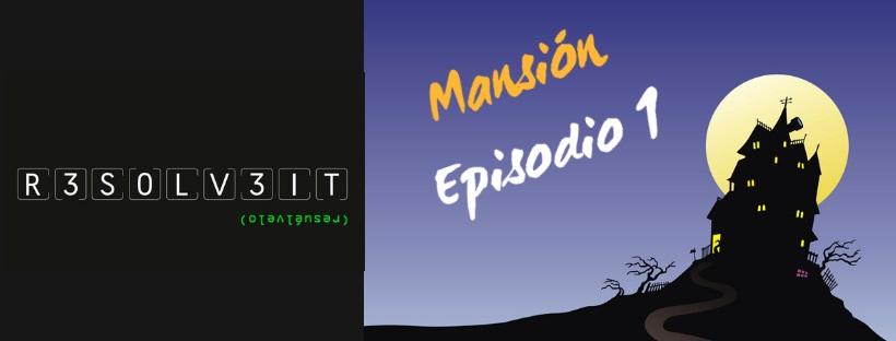 «Mansión: Episodio 1» de Resolve it (Madrid)