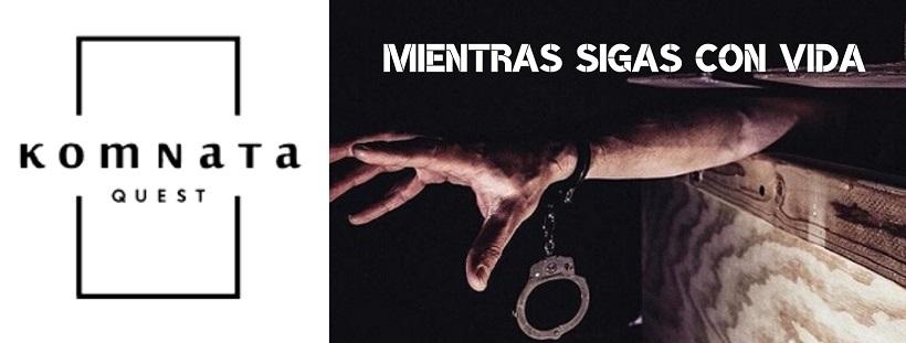 «Mientras sigues con vida» de Komnata Quest (Madrid)
